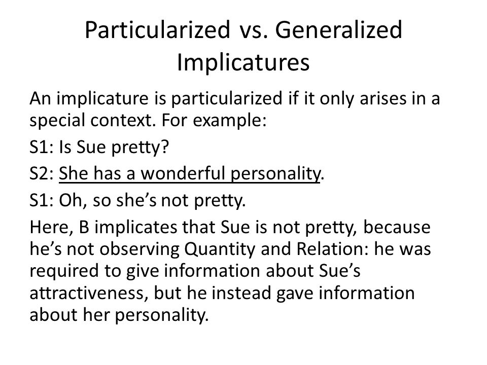 Particularized vs. Generalized Implicatures