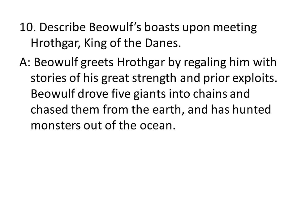 10. Describe Beowulf's boasts upon meeting Hrothgar, King of the Danes