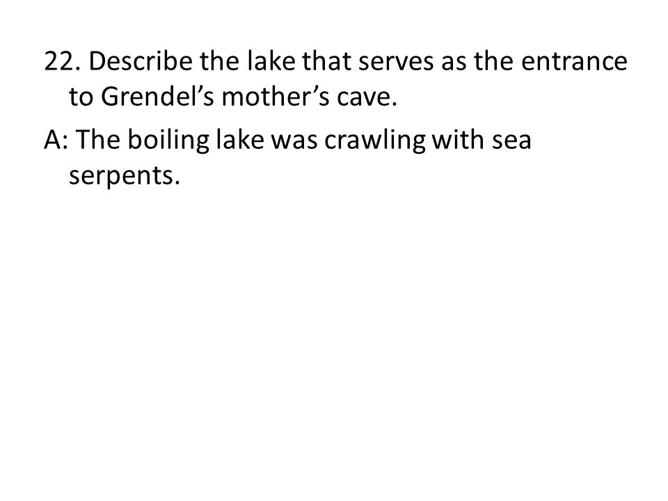22. Describe the lake that serves as the entrance to Grendel's mother's cave.