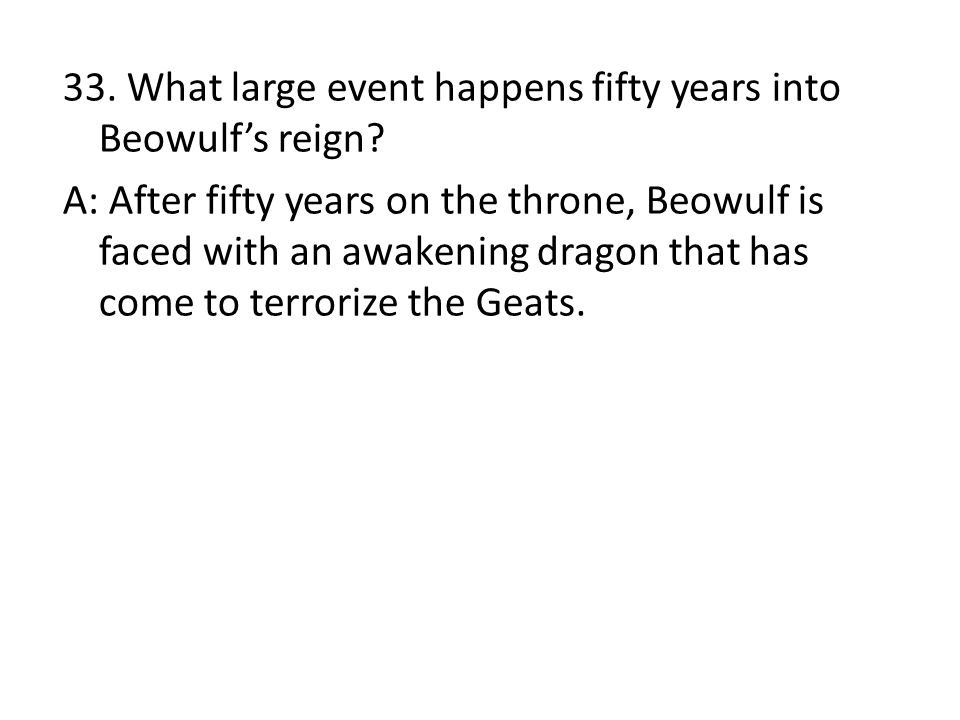 33. What large event happens fifty years into Beowulf's reign