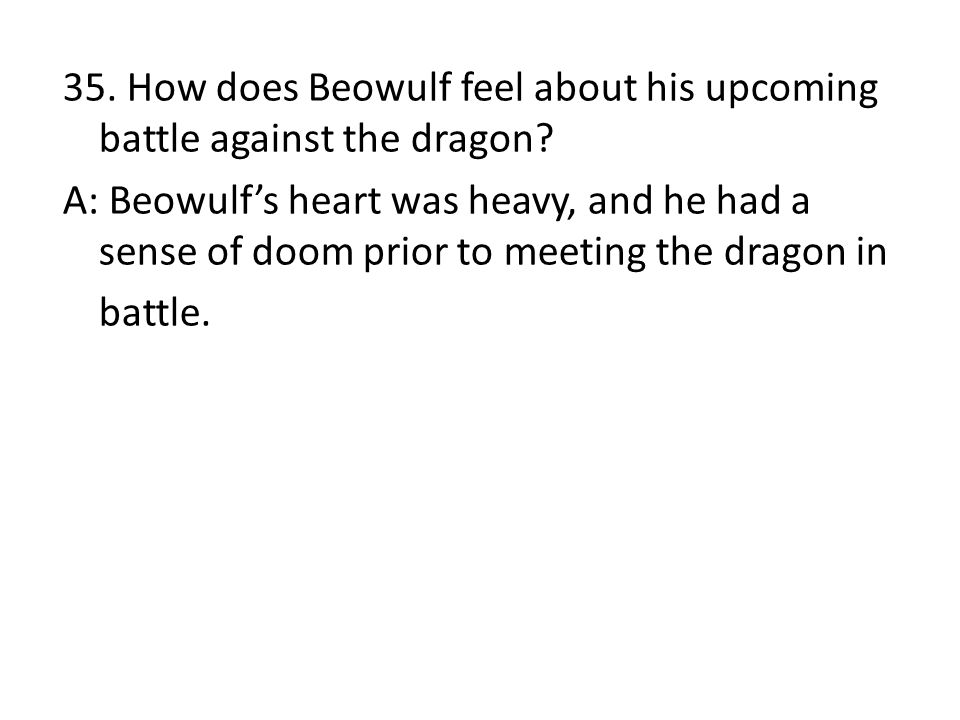 35. How does Beowulf feel about his upcoming battle against the dragon