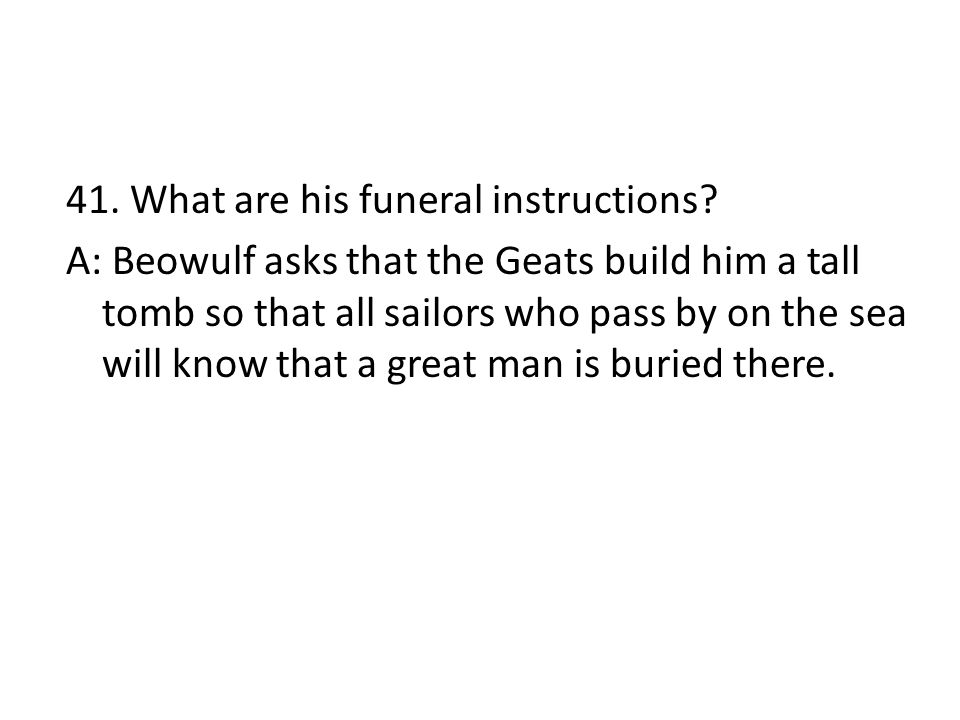 41. What are his funeral instructions