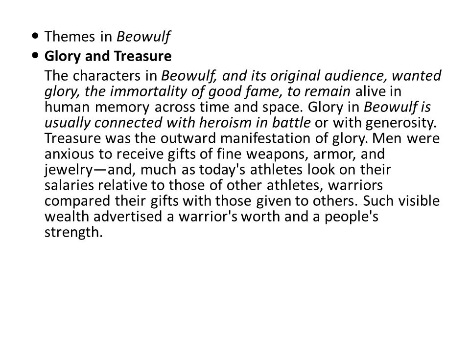 Themes in Beowulf Glory and Treasure.