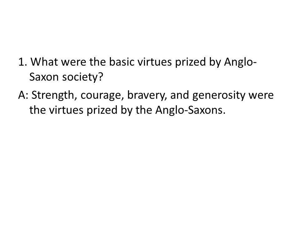 1. What were the basic virtues prized by Anglo-Saxon society
