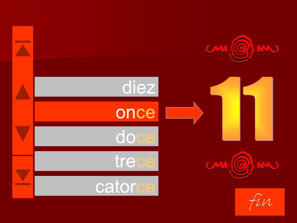 diez 11 once doce trece catorce fin