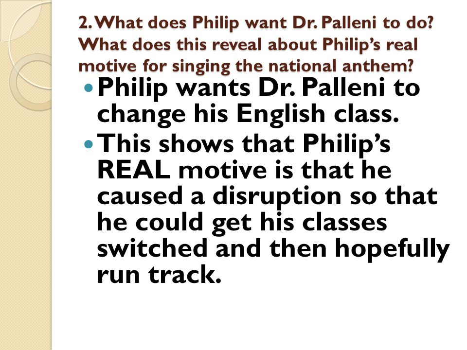 Philip wants Dr. Palleni to change his English class.