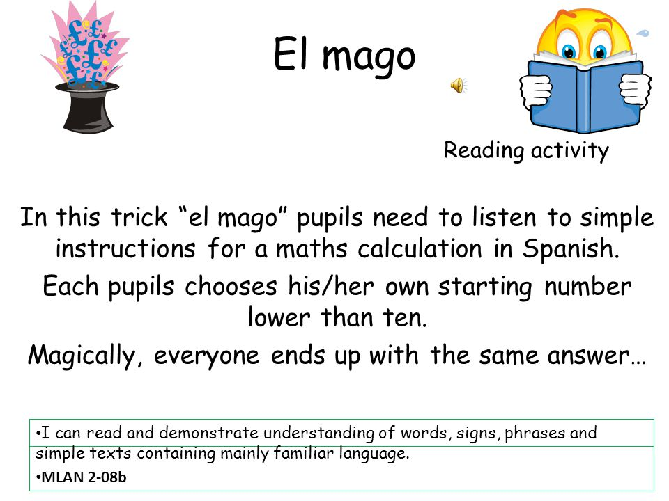 El mago Reading activity. In this trick el mago pupils need to listen to simple instructions for a maths calculation in Spanish.