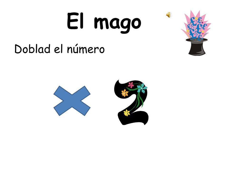 El mago Doblad el número Double the number