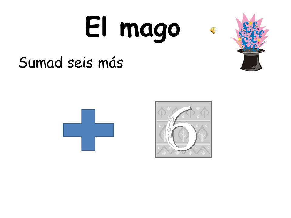 El mago Sumad seis más Add six more