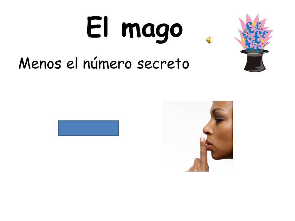 El mago Menos el número secreto Think of a number up to 10.