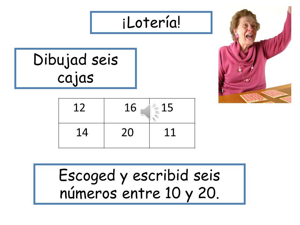Escoged y escribid seis números entre 10 y 20.