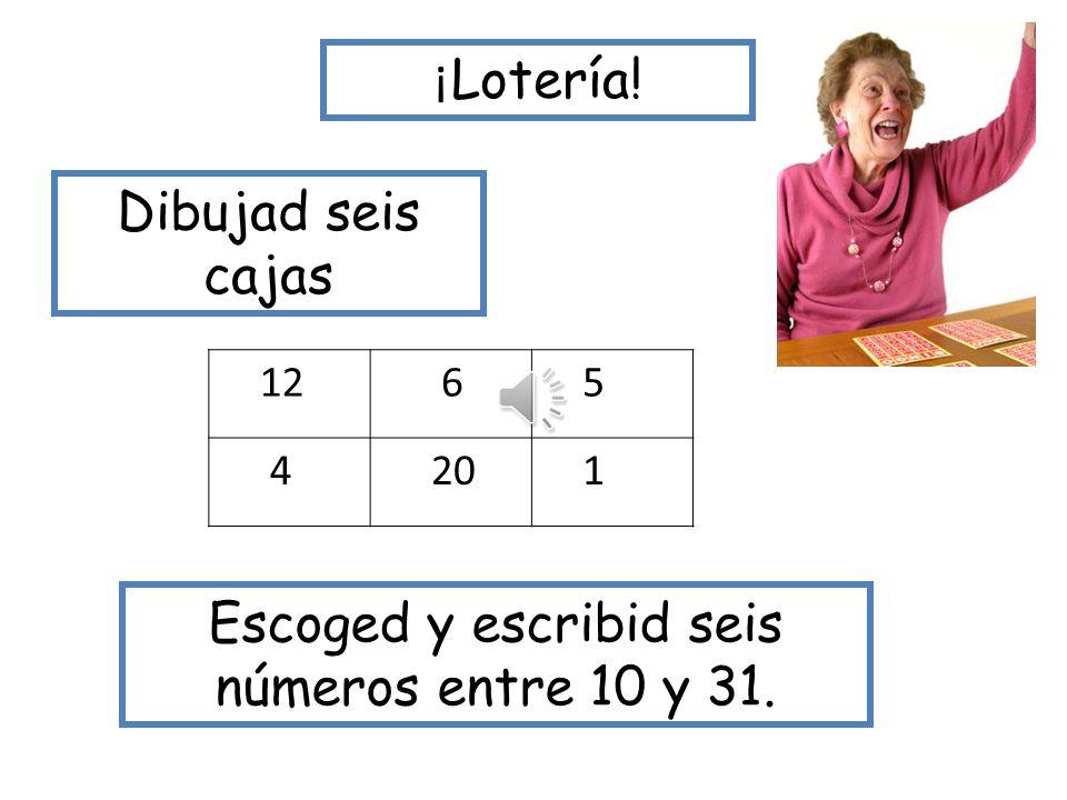Escoged y escribid seis números entre 10 y 31.