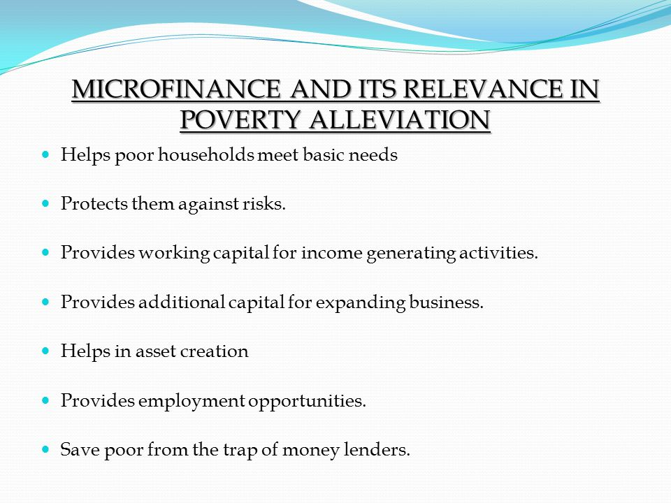 MICROFINANCE AND ITS RELEVANCE IN POVERTY ALLEVIATION
