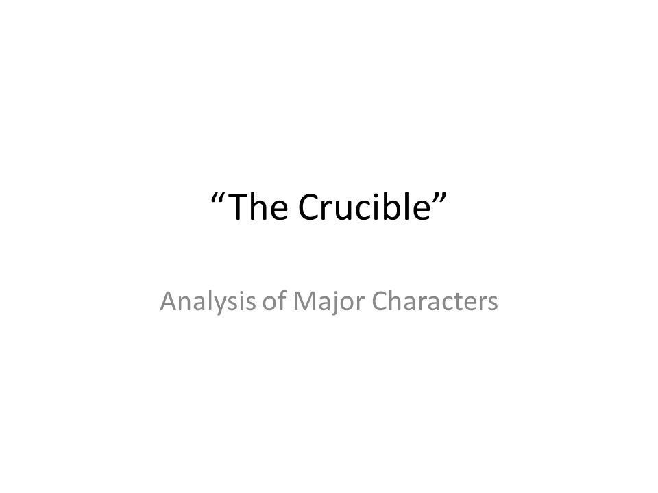 Character Analysis and The Crucible