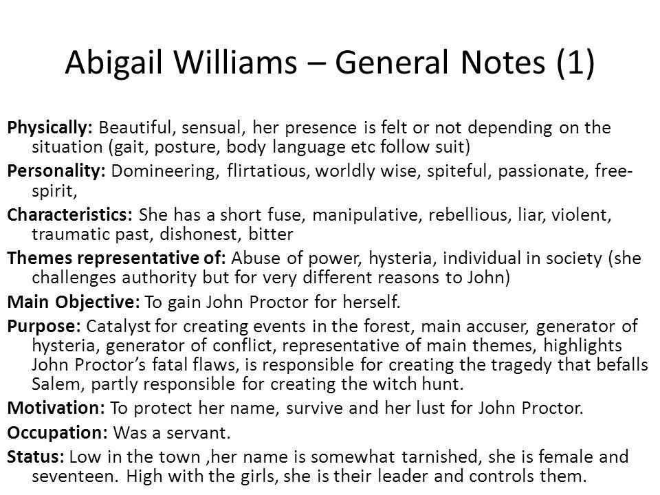 was abigail williams solely responsible for In the crucible do you think abigail alone was responsible for the salem witch trials or did the blame lie with other people or situations  although abigail williams is very much to blame .