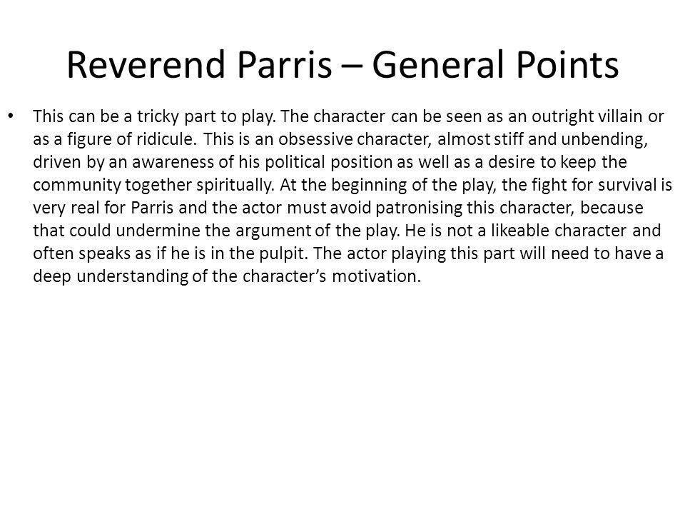 Reverend Parris – General Points