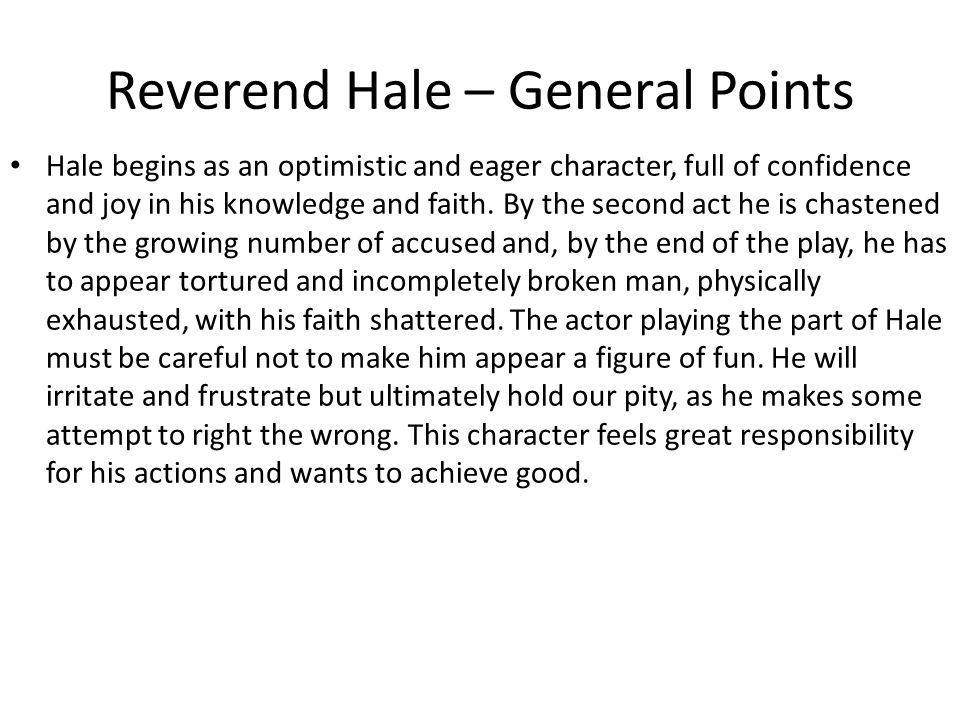 Reverend Hale – General Points