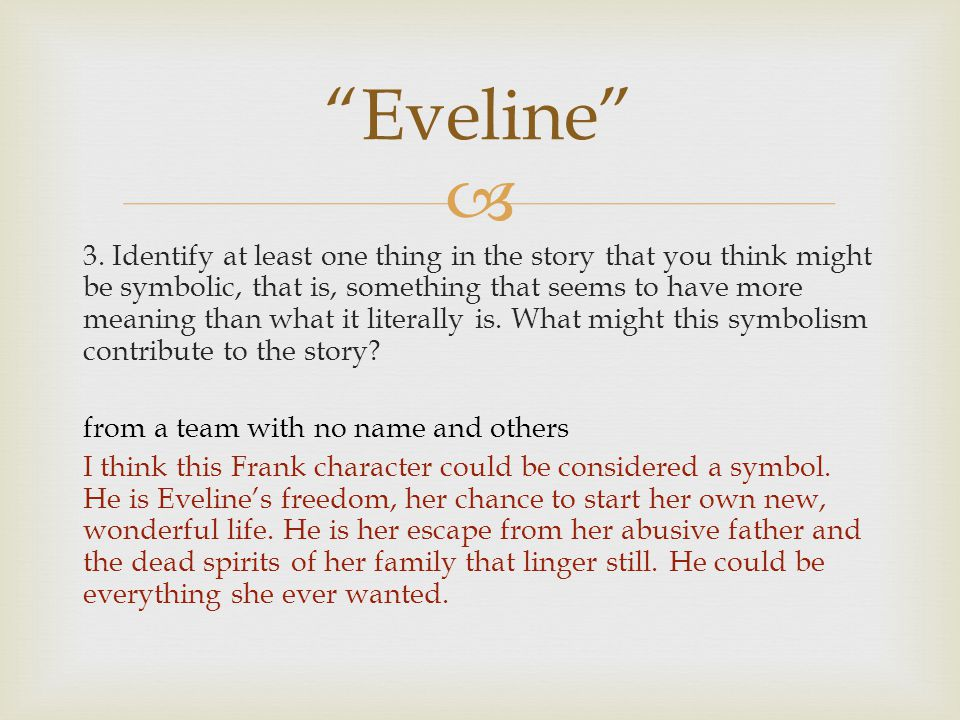 the wonderful person eveline Would a wiser or more emotionally mature person actually worry so much about his or her familiar objects if it came down to leaving maybe not on the other hand, despite eveline's obvious immaturity, her inability to make this decision makes a ton of sense.