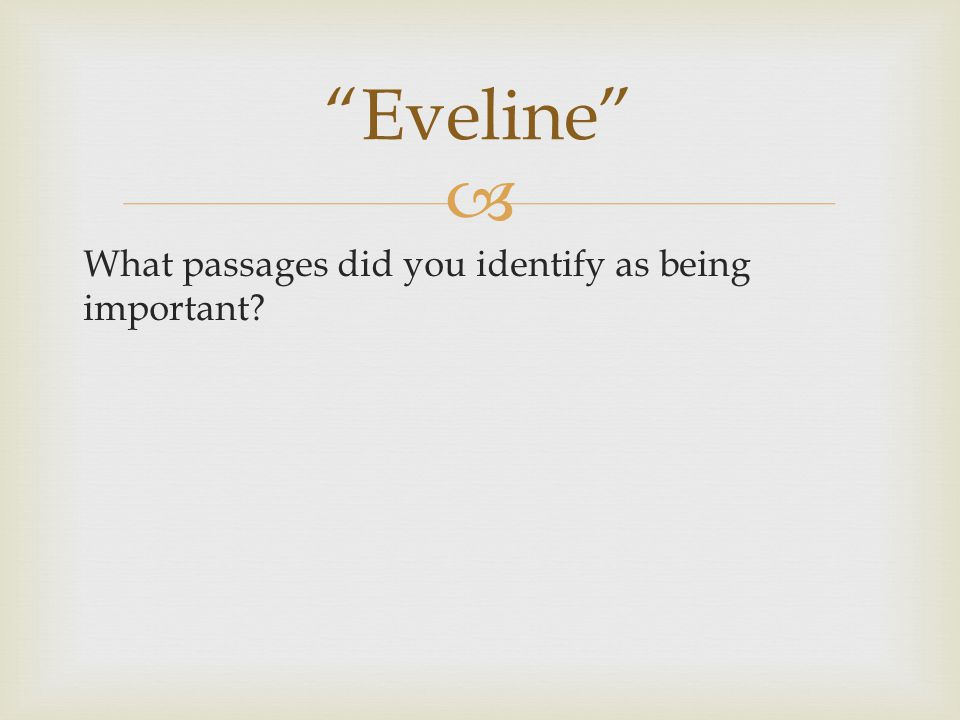 Eveline What passages did you identify as being important