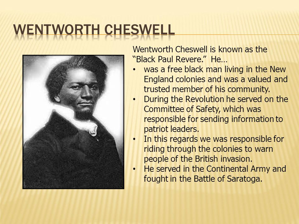 Wentworth CHeswell Wentworth Cheswell is known as the Black Paul Revere. He…