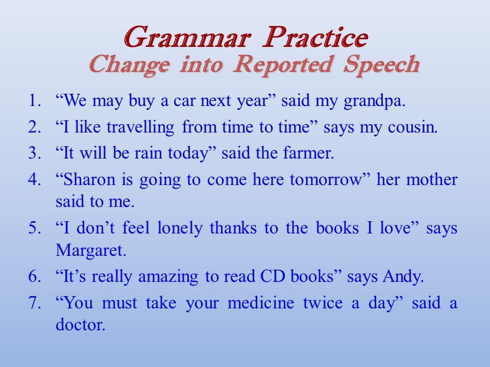 Grammar Practice Change into Reported Speech