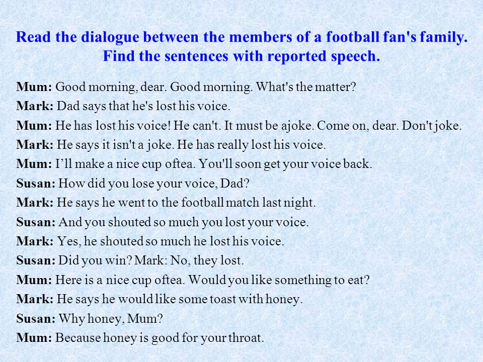 Read the dialogue between the members of a football fan s family