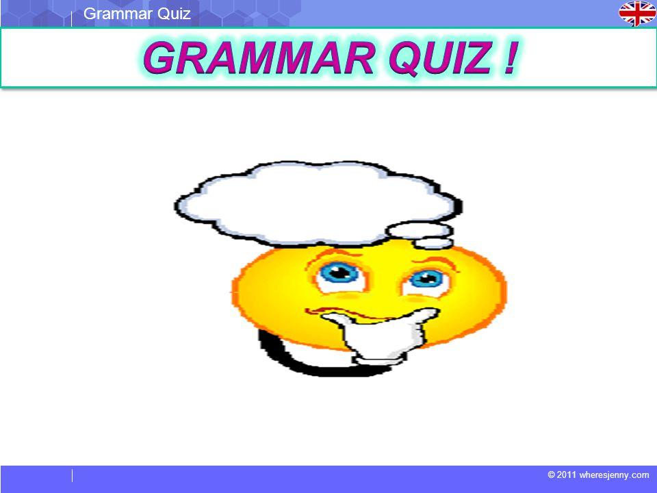 Grammar Quiz GRAMMAR QUIZ !