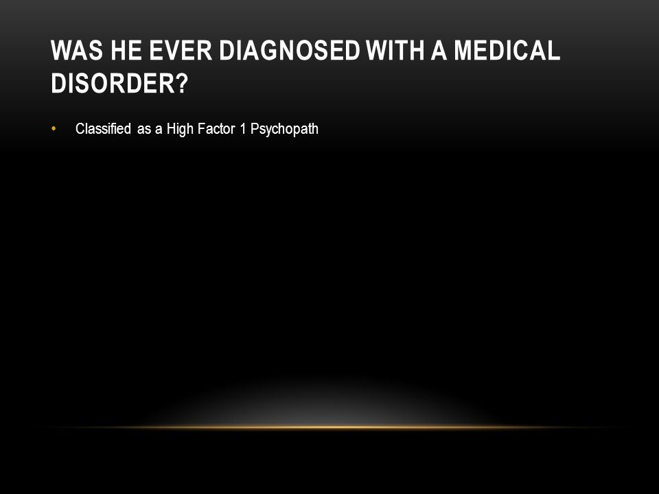 Was he ever diagnosed with a medical disorder