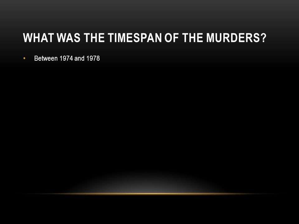 What was the timespan of the murders