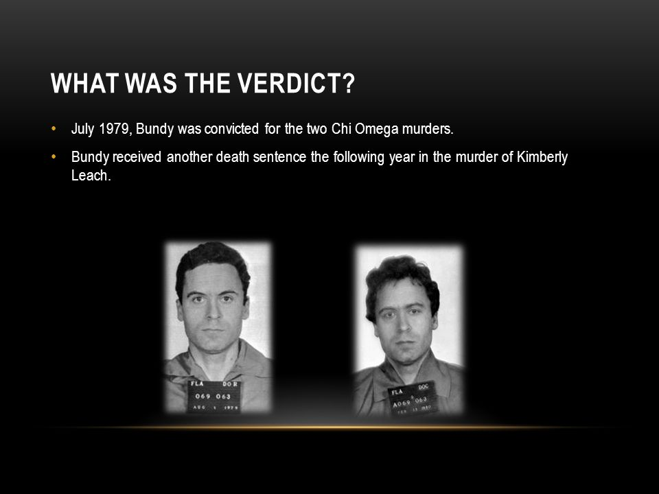 What was the verdict July 1979, Bundy was convicted for the two Chi Omega murders.