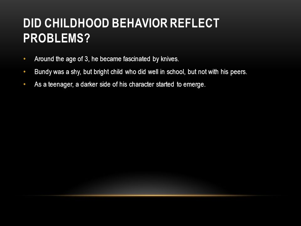 Did childhood behavior reflect problems