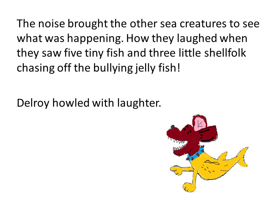 The noise brought the other sea creatures to see what was happening