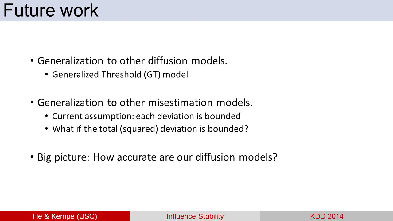 Future work Generalization to other diffusion models.
