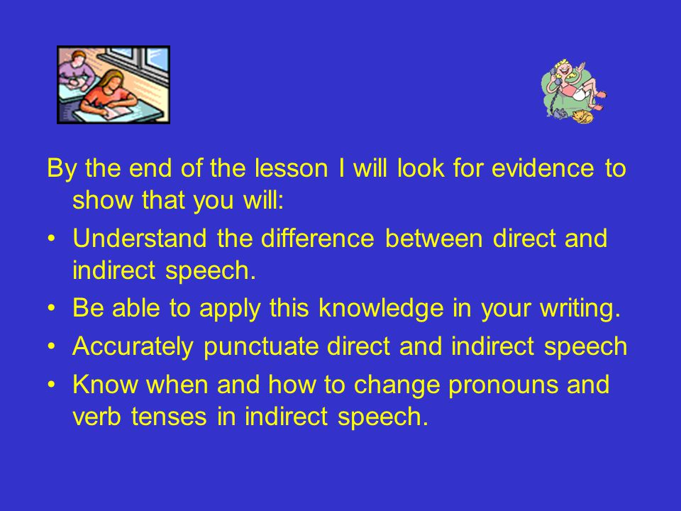 By the end of the lesson I will look for evidence to show that you will:
