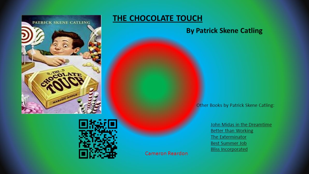 THE CHOCOLATE TOUCH By Patrick Skene Catling Cameron Reardon
