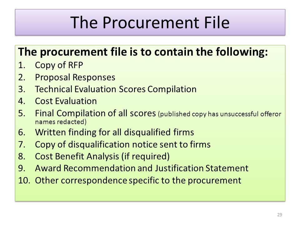 The Procurement File The procurement file is to contain the following: