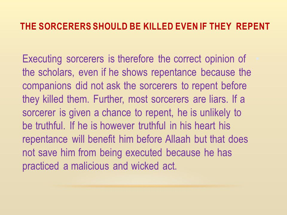 The sorcerers should be killed even if they repent
