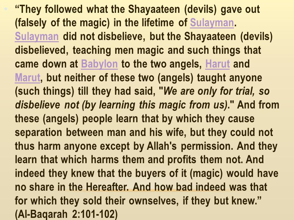 They followed what the Shayaateen (devils) gave out (falsely of the magic) in the lifetime of Sulayman.