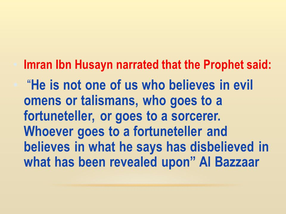 Imran Ibn Husayn narrated that the Prophet said: