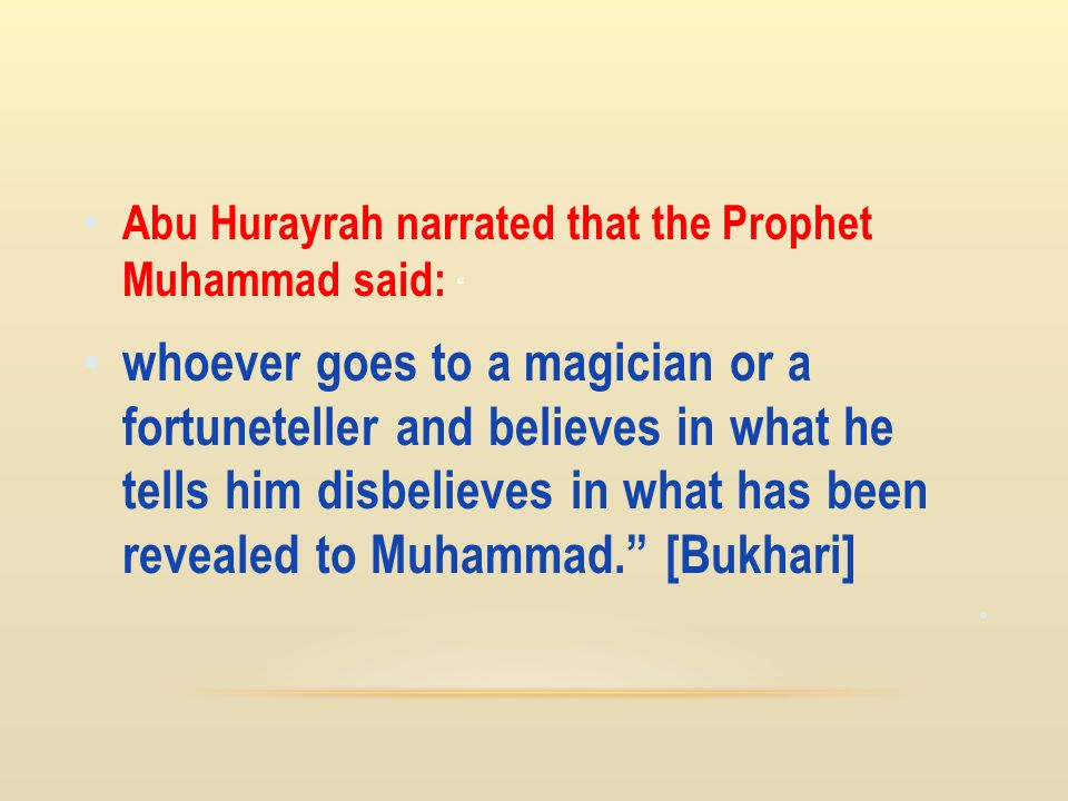 Abu Hurayrah narrated that the Prophet Muhammad said: