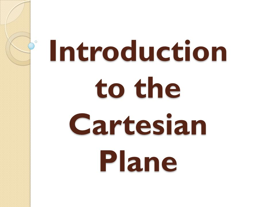 Introduction to the Cartesian Plane