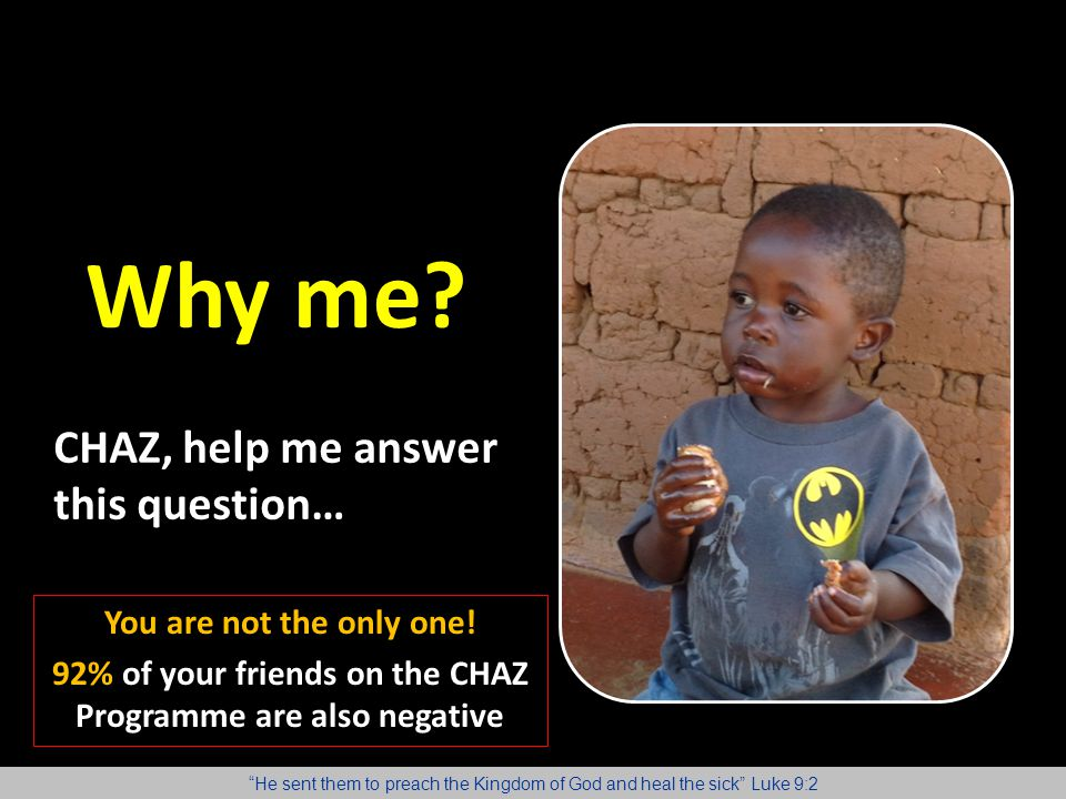 92% of your friends on the CHAZ Programme are also negative