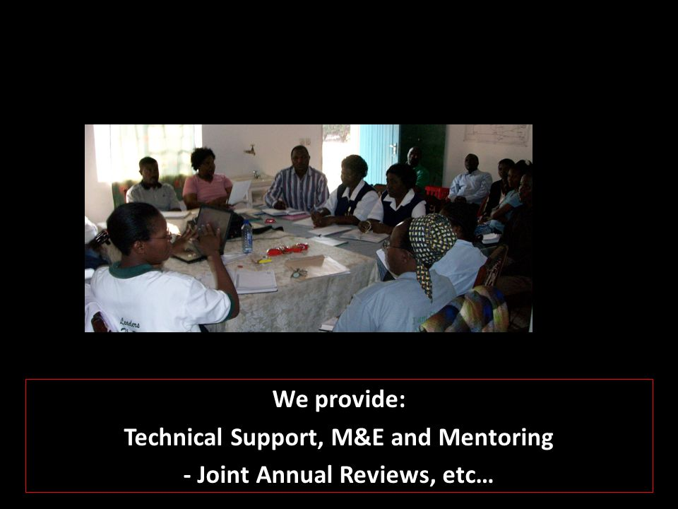 Technical Support, M&E and Mentoring - Joint Annual Reviews, etc…
