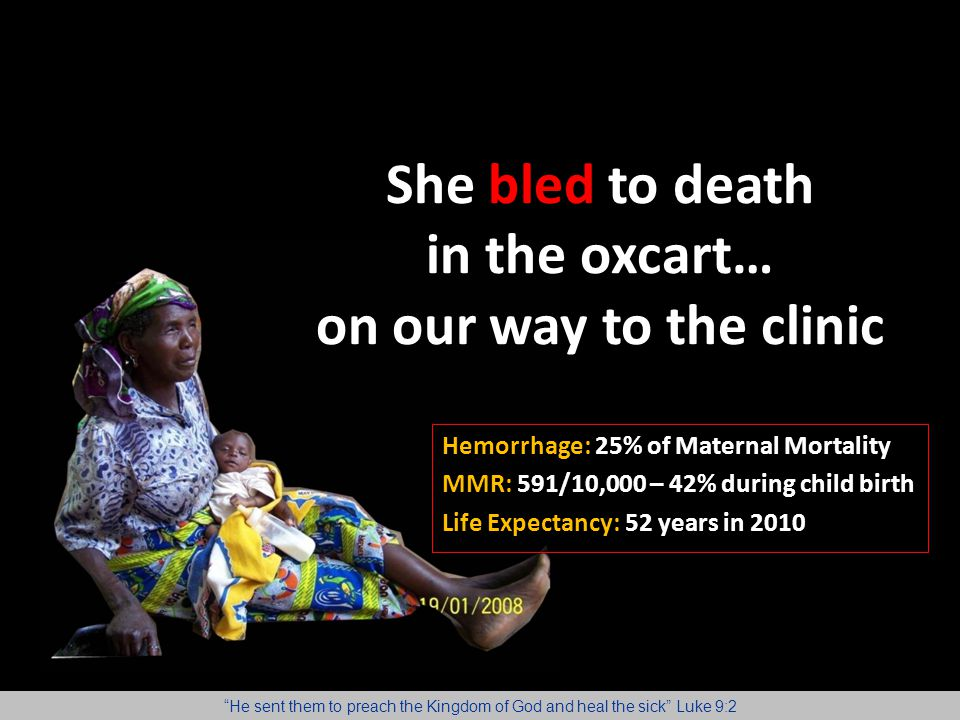 She bled to death in the oxcart… on our way to the clinic
