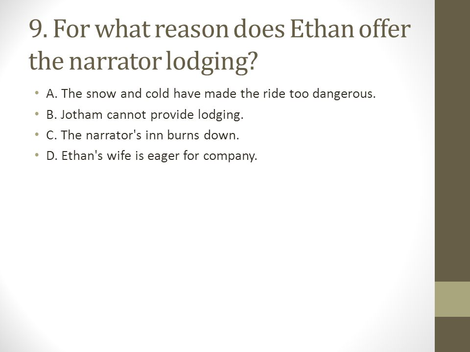 9. For what reason does Ethan offer the narrator lodging