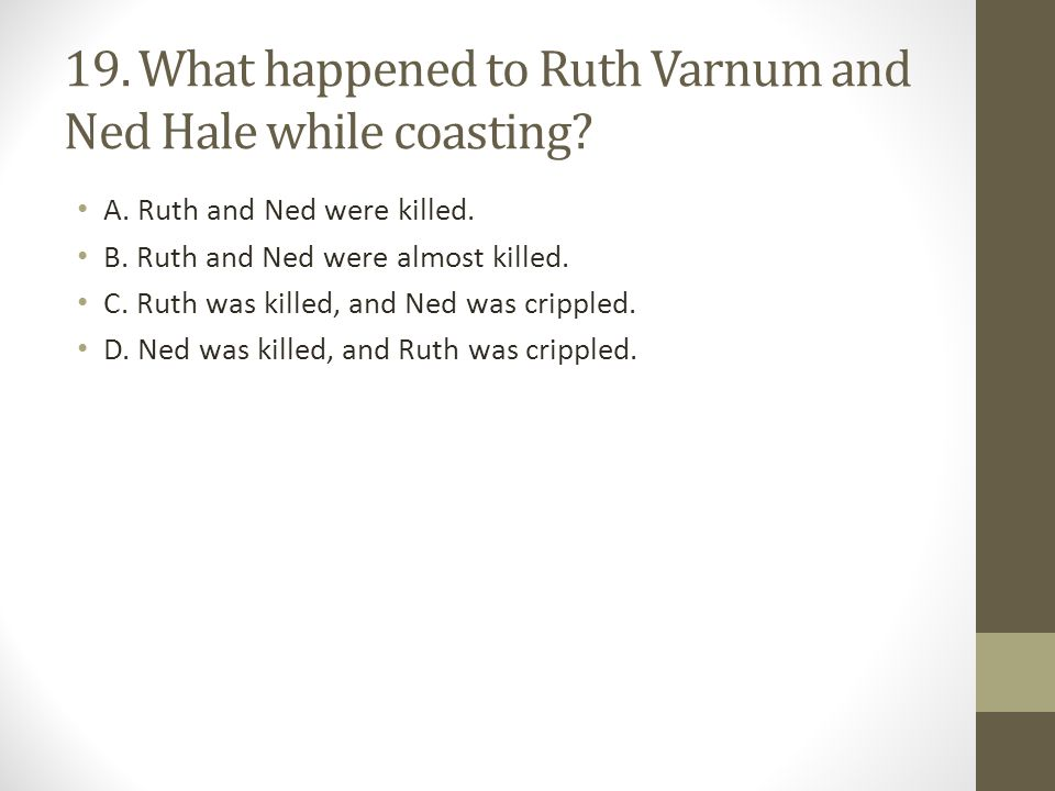 19. What happened to Ruth Varnum and Ned Hale while coasting