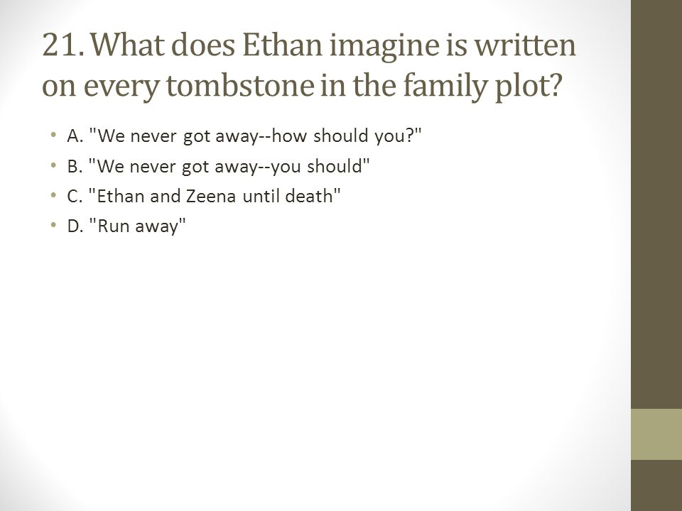 21. What does Ethan imagine is written on every tombstone in the family plot
