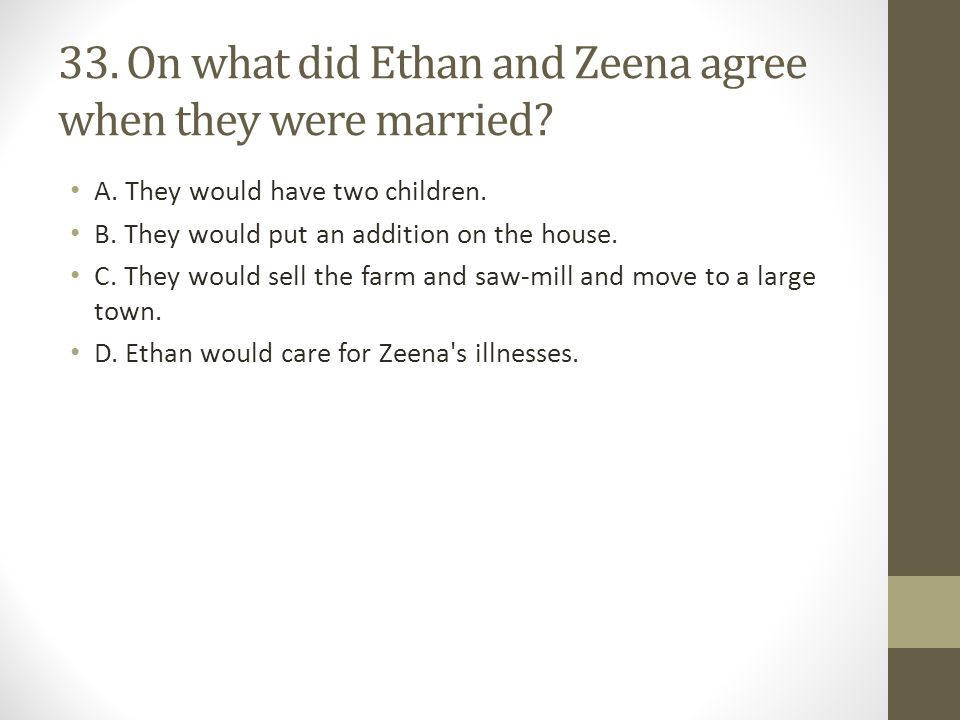 33. On what did Ethan and Zeena agree when they were married