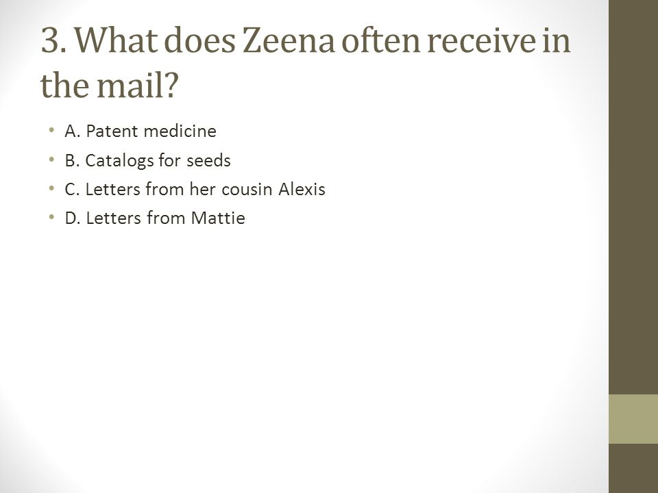 3. What does Zeena often receive in the mail