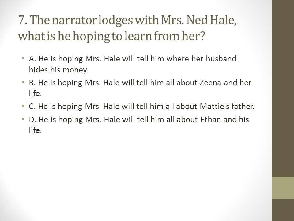 7. The narrator lodges with Mrs